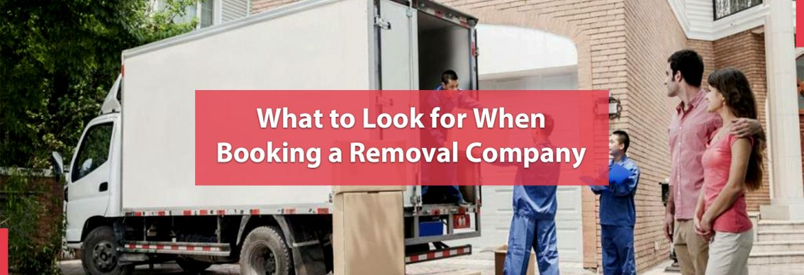 What to Look for When Booking a Removal Company